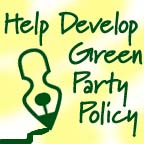 Help develop Green Party policy.