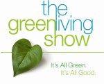 The Green Living Show.  It's all green.  It's all good.