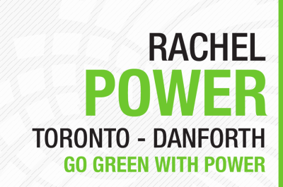 Rachel Power, Toronto-Danforth.  Go Green with Power!